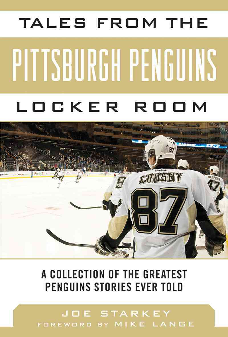 Tales from the Pittsburgh Penguins Locker Room By Starkey, Joe/ Lange, Mike (FRW)