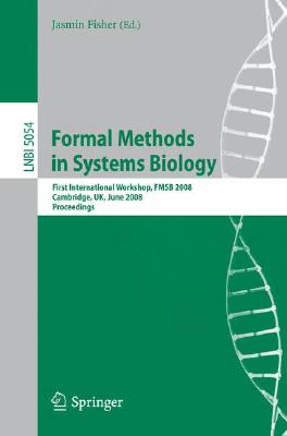 Formal Methods in Systems Biology By Fisher, Jasmin (EDT)